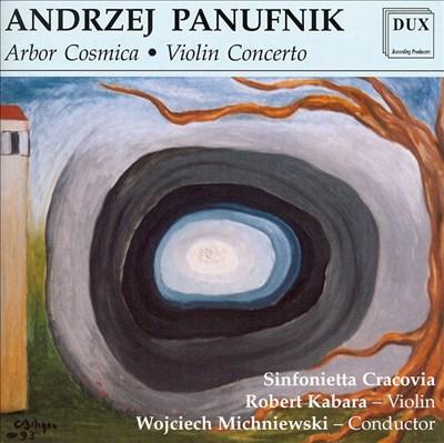 Panufnik: Arbor Cosmica; Violin Concerto