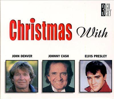 Christmas with Elvis Presley, Johnny Cash, and John Denver
