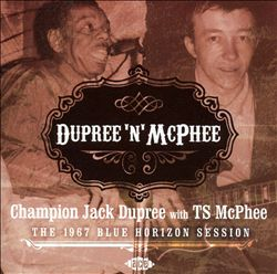 Dupree 'N' McPhee: The 1967 Blue Horizon Session