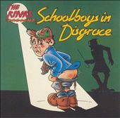 The Kinks Present Schoolboys in Disgrace