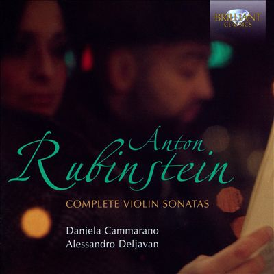 Anton Rubinstein: Complete Violin Sonatas