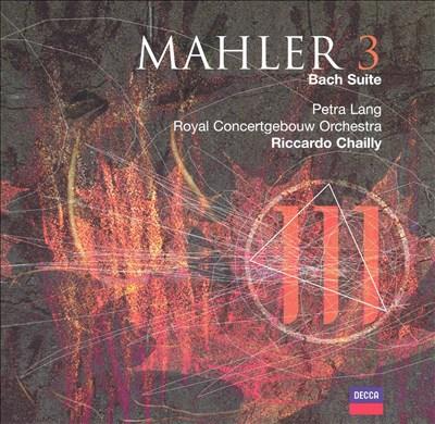 Mahler 3; Bach Suite
