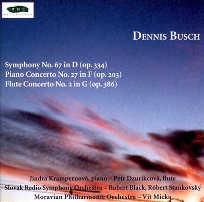 Dennis Busch: Symphony No. 67; Flute Concertos Nos. 2 & 27