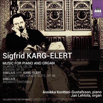 Sigfrid Karg-Elert: Music for Piano and Organ