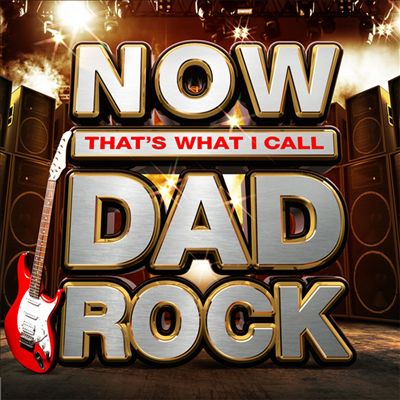 Now That's What I Call Dad Rock