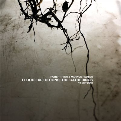 Flood Expeditions: The Gatherings, 19 May 2018