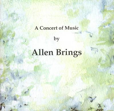 A Concert of Music by Allen Brings