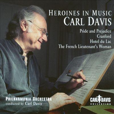 Carl Davis: Heroines in Music