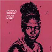 Hoodoo Blues & Roots Magic