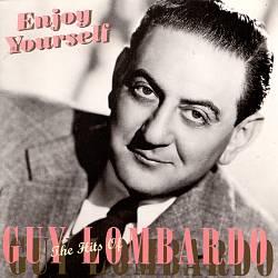 Enjoy Yourself: The Hits of Guy Lombardo