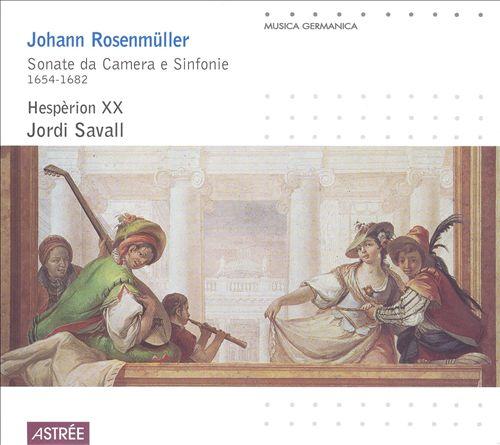 Johann Rosenmüller: Sonate da Camera e Sinfonie