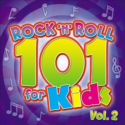 Rock 'n' Roll 101 for Kids, Vol. 2