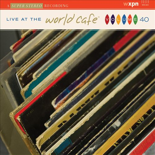 Live at the World Cafe, Vol. 40