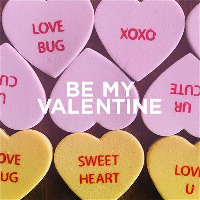Be My Valentine [February 12, 2021]