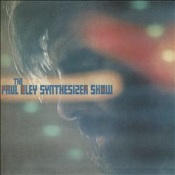 The Paul Bley Synthesizer Show