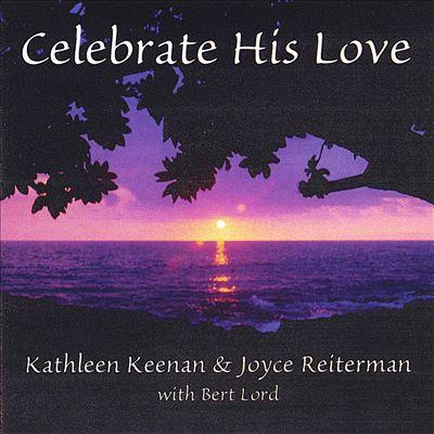 Celebrate His Love