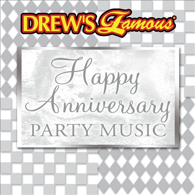 Drew's Famous Happy Anniversary Party Music