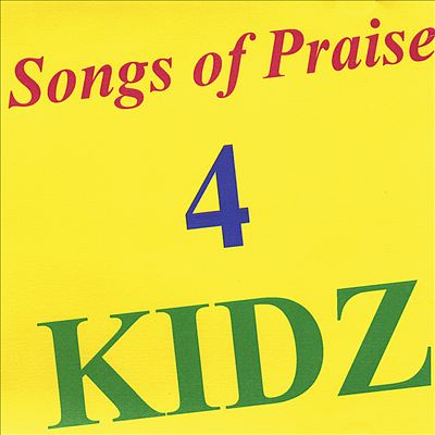 Songs of Praise 4 Kidz