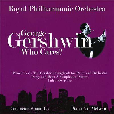 Gershwin: Who Cares?