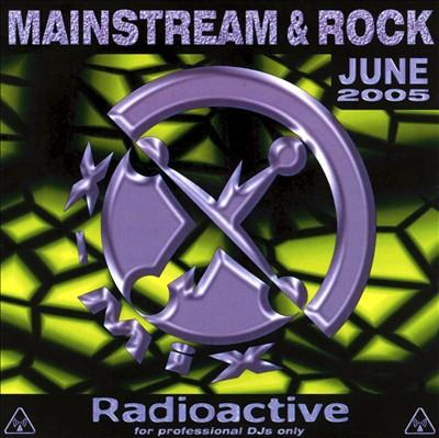 Radioactive: Mainstream & Rock Series (June 2005)