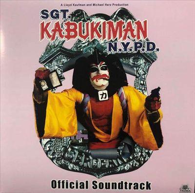 Sgt. Kabukiman N.Y.P.D [Official Soundtrack]
