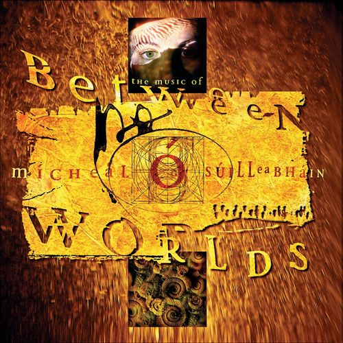 Between Two Worlds: The Music of Micheal O'Suilleabhain