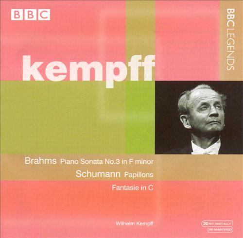 Brahms: Piano Sonata No. 3; Schumann: Papillons; Fantasie in C