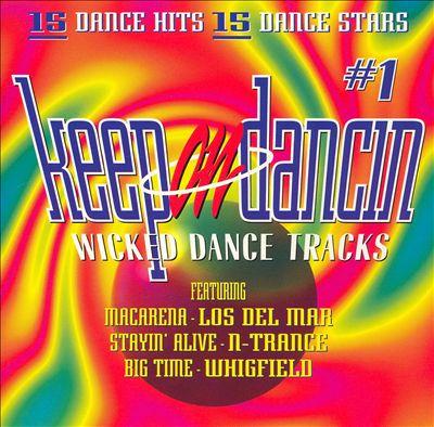 Keep On Dancin', Vol. 1: Wicked Dance Tracks