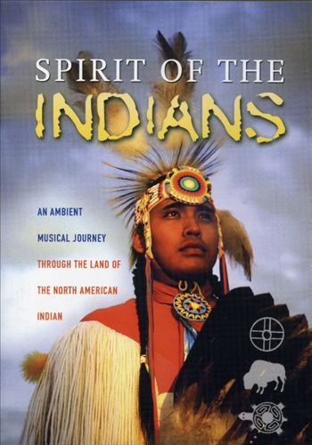 Spirit of the Indians: An Ambient Musical Journey