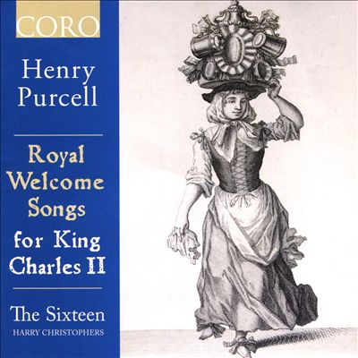 Henry Purcell: Royal Welcome Songs for King Charles II