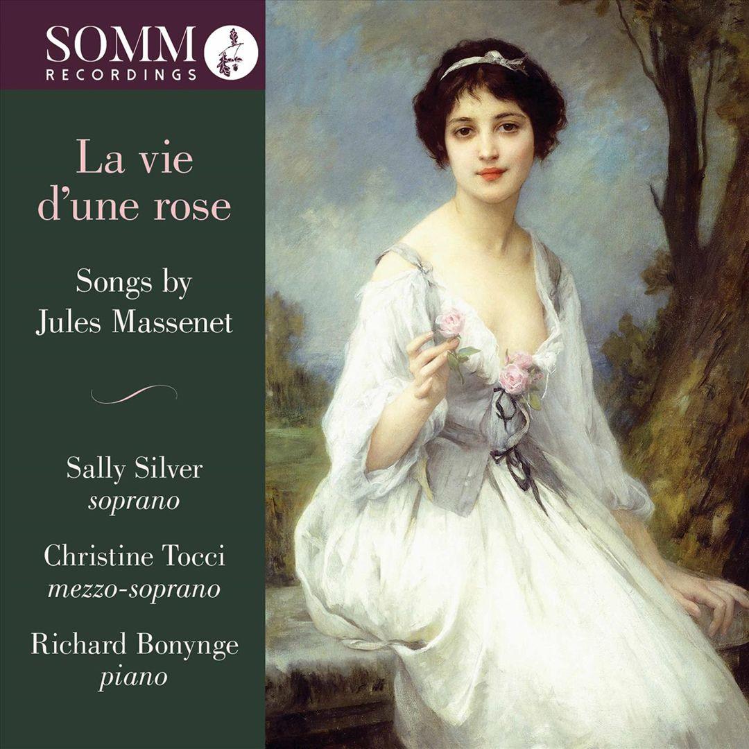 La Vie d'une rose: Songs by Jules Massenet