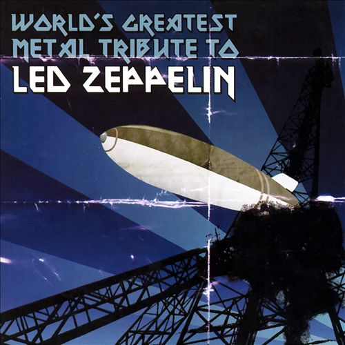 World's Greatest Metal Tribute To Led Zeppelin