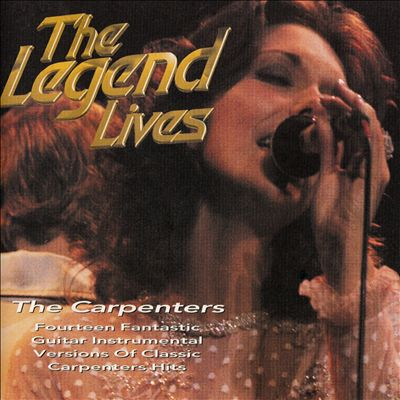 The Legend Lives: The Carpenters