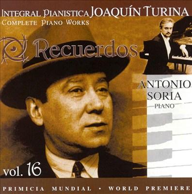 Joaquín Turina Complete Piano Works, Vol. 16: Recuerdos