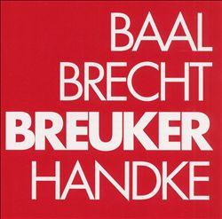 Baal Brecht Breuker Handke