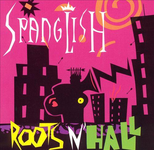 Spanglish Roots 'n Hall