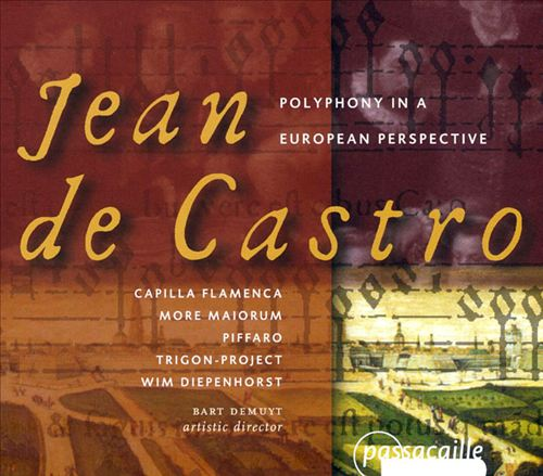 Jean de Castro: Polyphony in a European Perspective