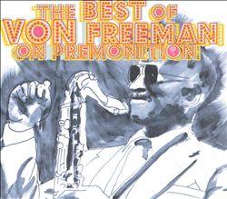 The Best of Von Freeman on Premonition