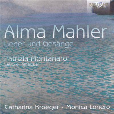 Alma Mahler: Lieder und Gesänge; Patrizia Montanaro: Canto di Penelope
