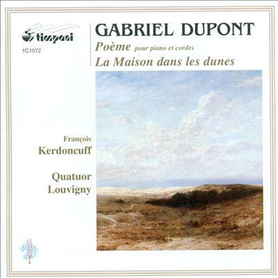 Gabriel Dupont: Poème; La Maison dans les dunes