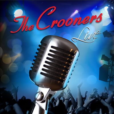 The Crooners Live