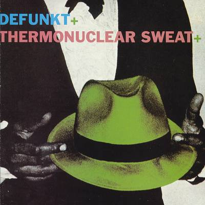 Defunkt/Thermonuclear Sweat
