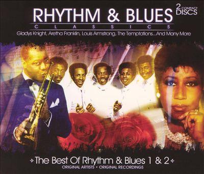 Rhythm & Blues Classics: The Best of Rhythm & Blues, Vols. 1 & 2