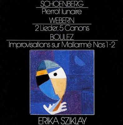 Schoenberg: Pierrot lunaire; Webern: 2 Lieder, 5 Canons; Boulez: Improvisations sur Mallarmé Nos. 1-2