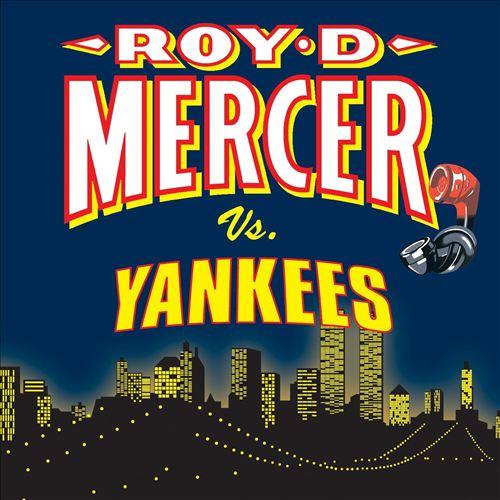 Roy D. Mercer Vs. Yankees