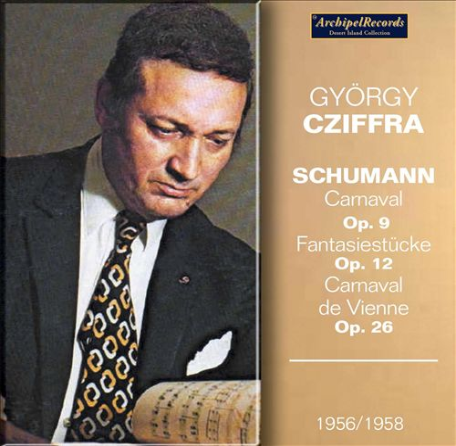 Schumann: Carnaval Op. 9; Fantasiestücke Op. 12; Carnaval de Vienne Op. 26