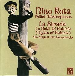Nino Rota/Fellini Masterpieces: La Strada/Le Notti di Cabiria [Original Film Soundtracks]