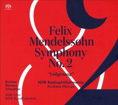 """Felix Mendelssohn: Symphony No. 2 """"Lobgesang"""""""
