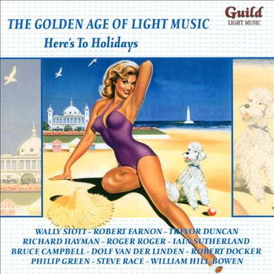 The Golden Age of Light Music: Here's to Holidays
