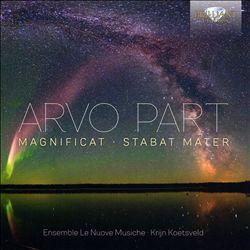 Arvo Pärt: Magnificat; Stabat Mater